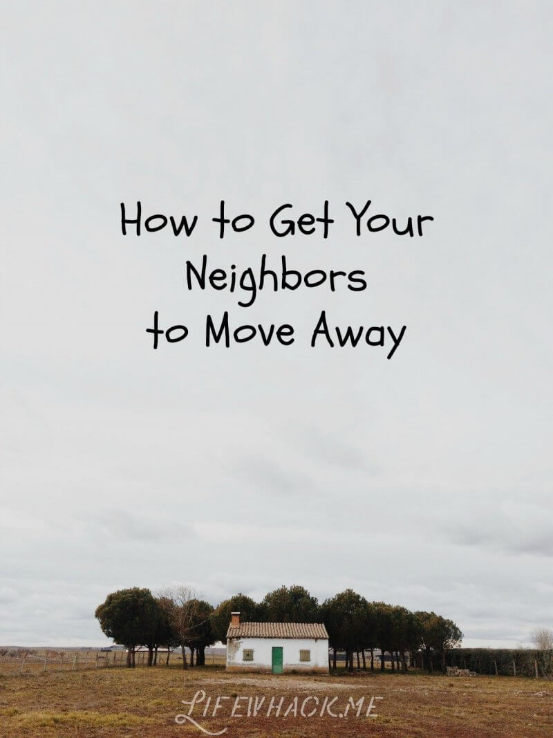 How to get your neighbors 17