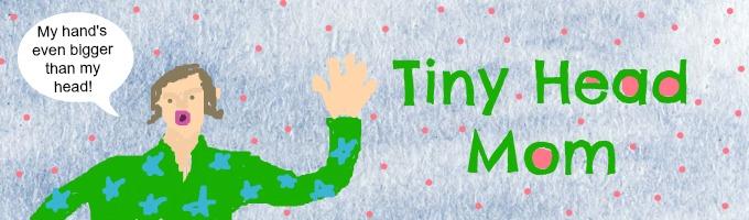 tinyheadmom