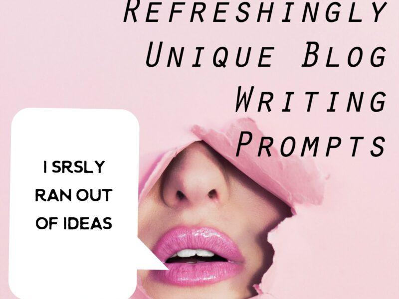 unique blog writing prompts