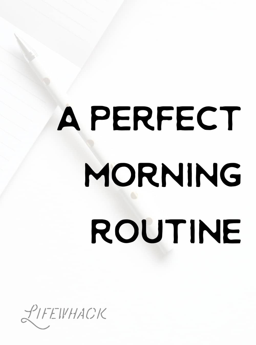 a perfect morning routine